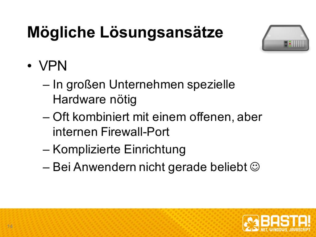 Mögliche Lösungsansätze • VPN – In großen Unte...