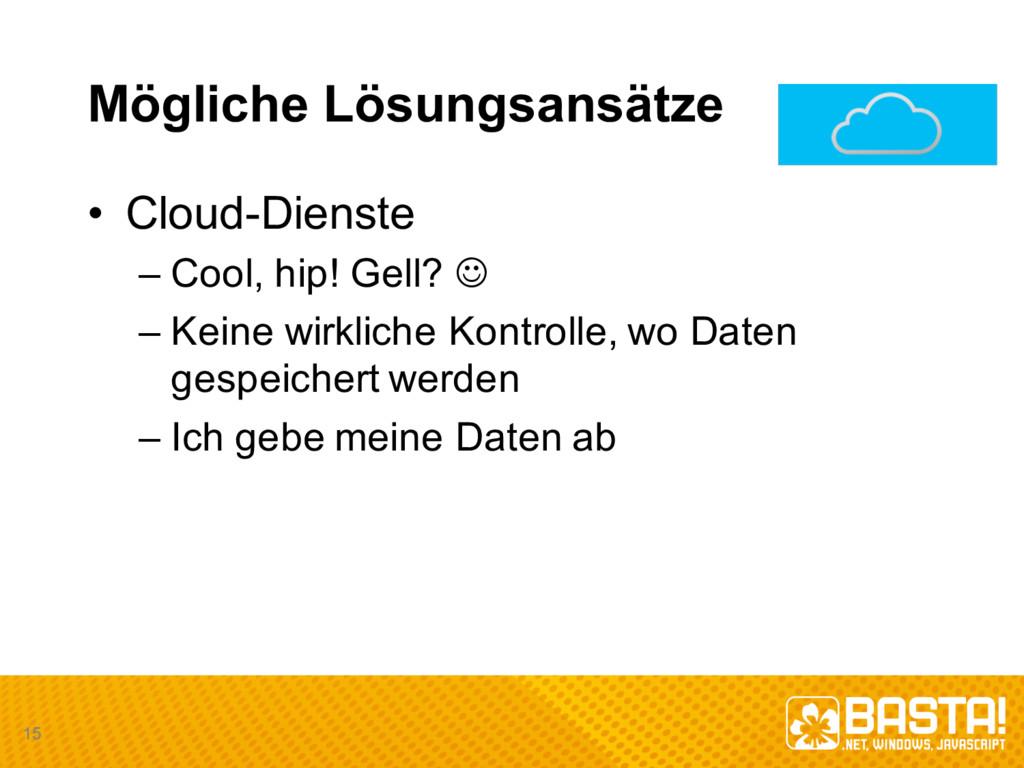 Mögliche Lösungsansätze • Cloud-Dienste – Cool...