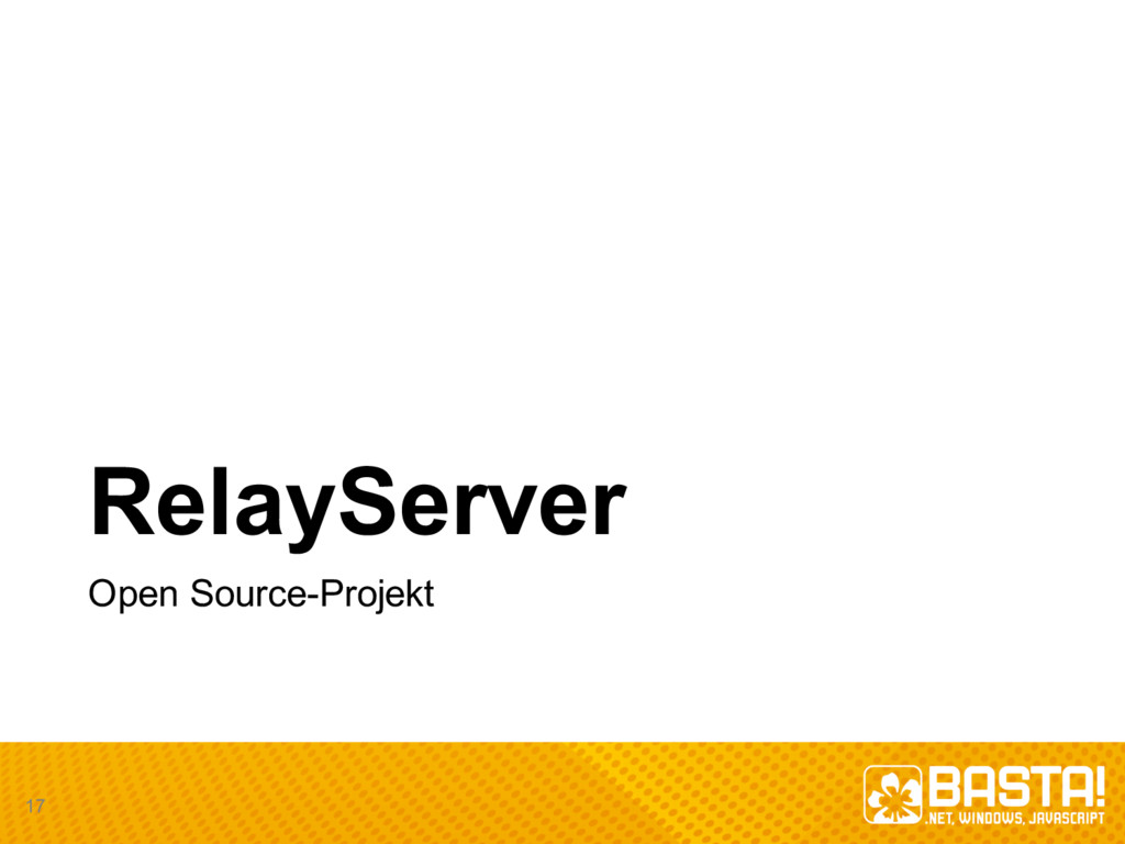 RelayServer Open  Source-­Projekt 17