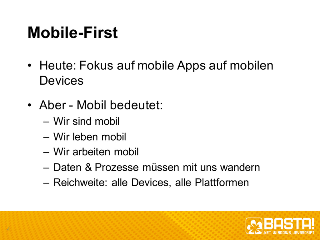 Mobile-­First • Heute:  Fokus  auf  mobile  App...