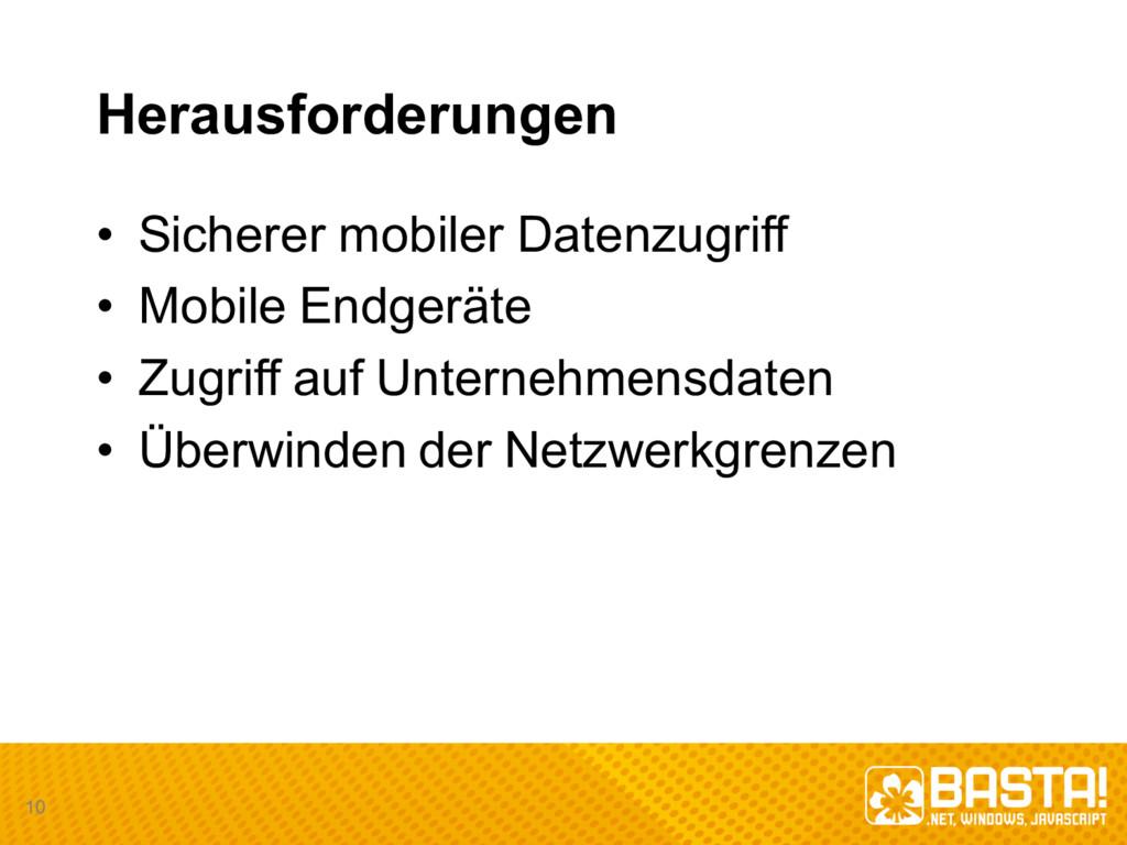 Herausforderungen • Sicherer mobiler Datenzugri...