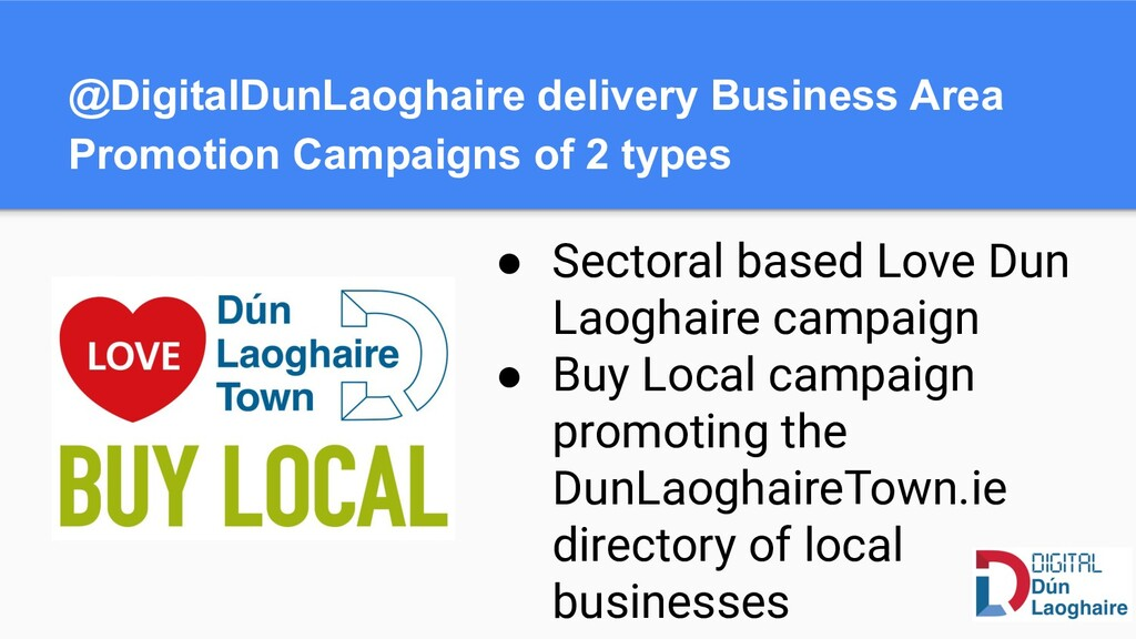 ● Sectoral based Love Dun Laoghaire campaign ● ...