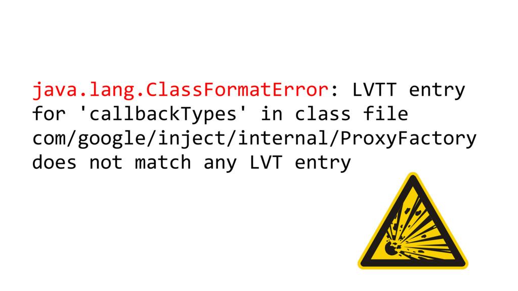 java.lang.ClassFormatError: LVTT entry for 'cal...