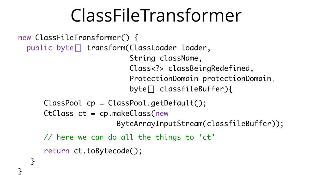 ClassFileTransformer new ClassFileTransformer()...