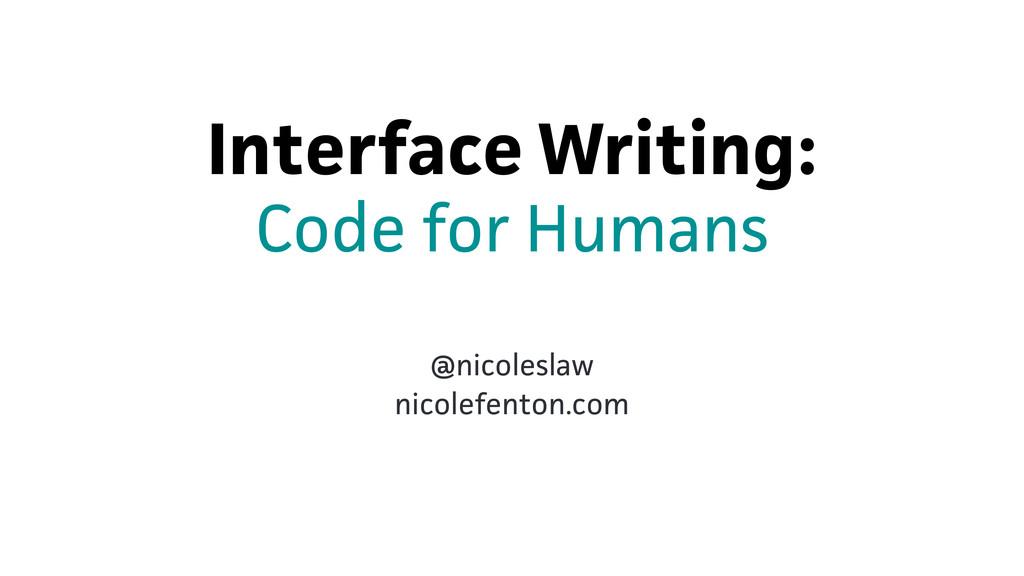 Interface Writing: ! @nicoleslaw nicolefenton.c...