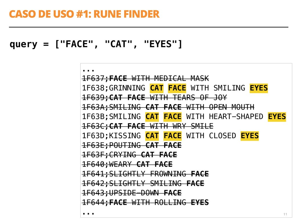 "CASO DE USO #1: RUNE FINDER 11 query = [""FACE"",..."