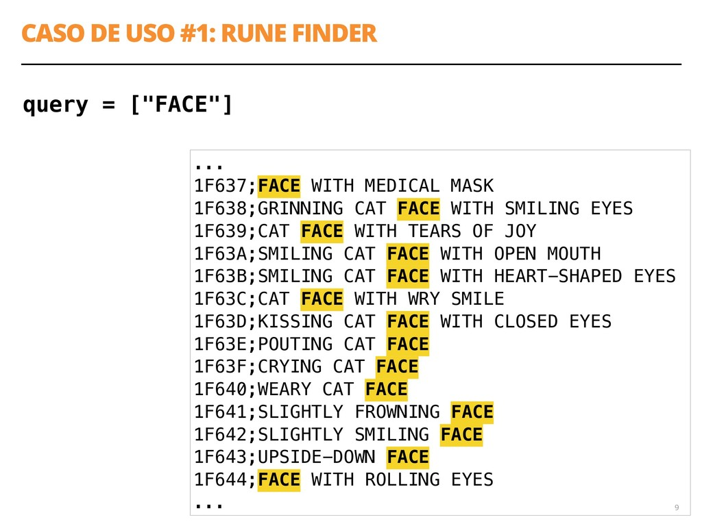 "CASO DE USO #1: RUNE FINDER 9 query = [""FACE""] ..."