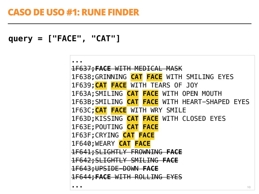 "CASO DE USO #1: RUNE FINDER 10 query = [""FACE"",..."