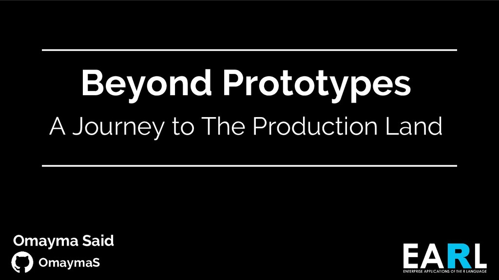 Beyond Prototypes A Journey to The Production L...