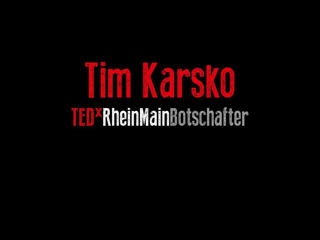 Tim Karsko TEDxRheinMainBotschafter