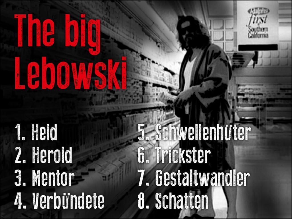 The big Lebowski 1. Held   5. Schwellen...