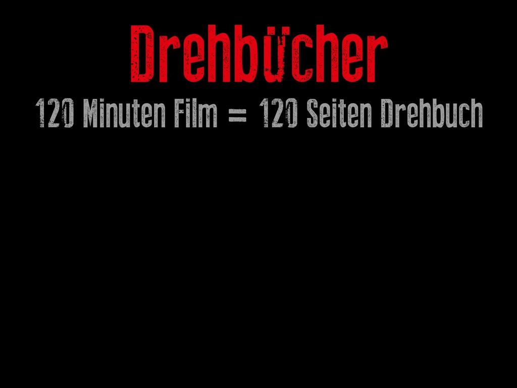 Drehbücher 120 Minuten Film = 120 Seiten Drehbu...