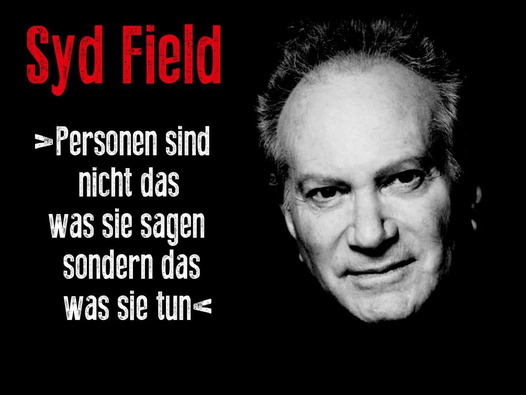 Syd Field >Personen sind nicht das was sie sage...