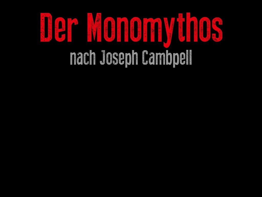 Der Monomythos nach Joseph Cambpell