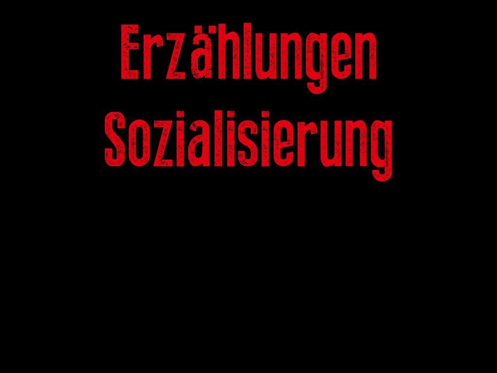 Erzählungen Sozialisierung