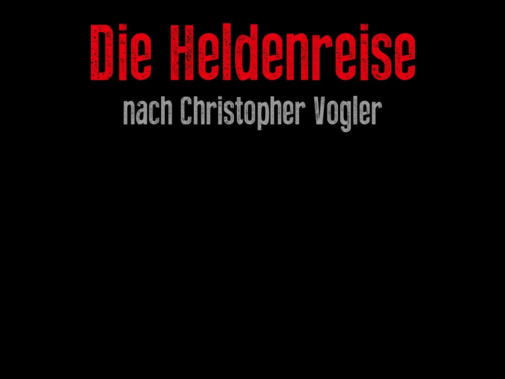 Die Heldenreise nach Christopher Vogler