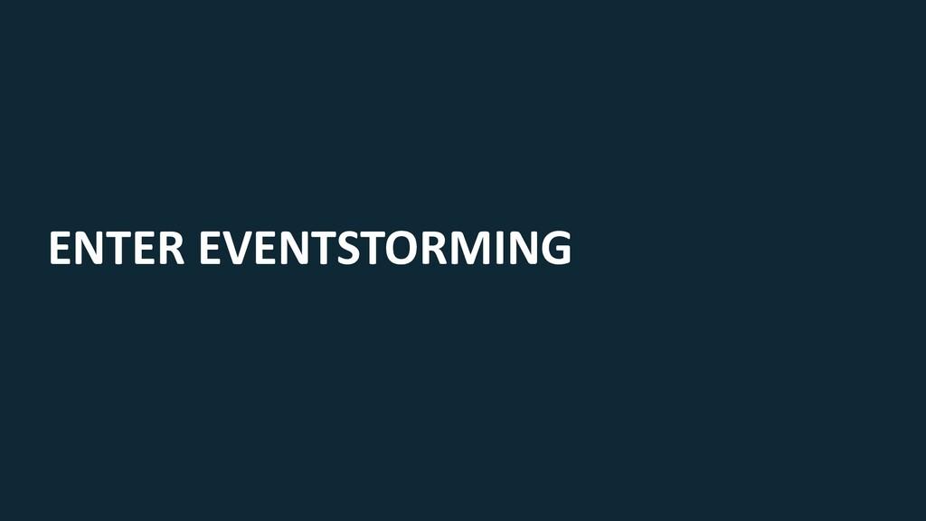ENTER EVENTSTORMING