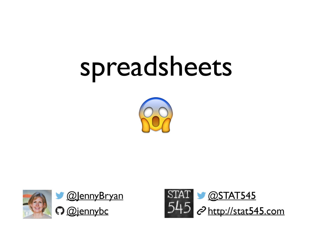 @JennyBryan @jennybc spreadsheets @STAT545 http...