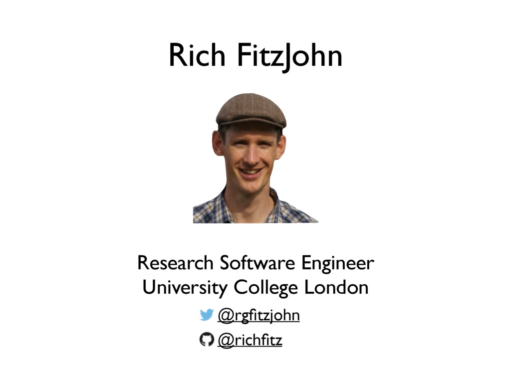 Rich FitzJohn Research Software Engineer Univer...