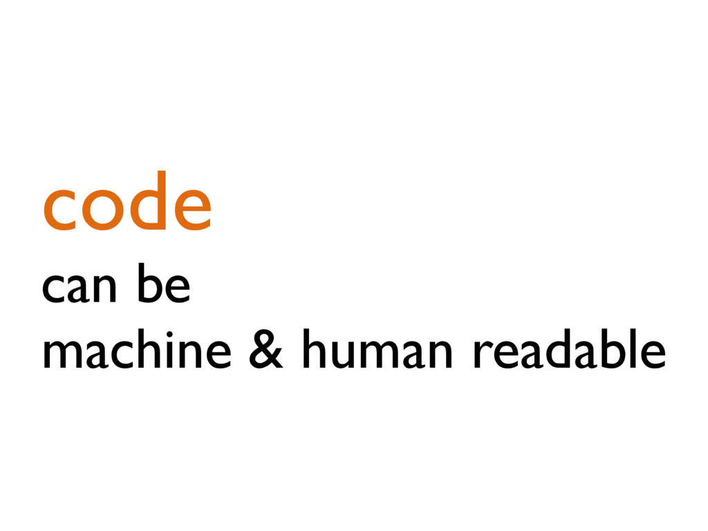 code can be machine & human readable