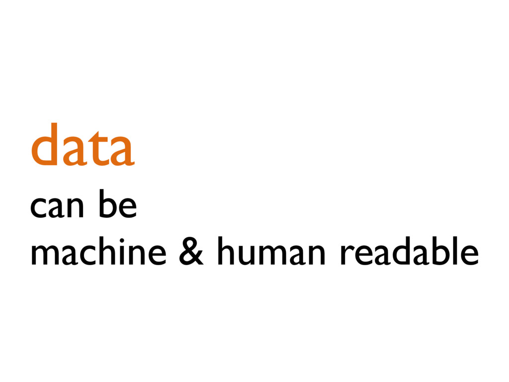 data can be machine & human readable