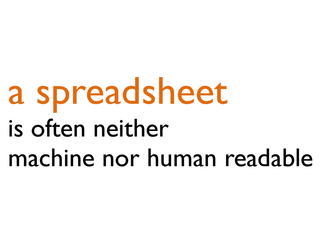a spreadsheet is often neither machine nor huma...