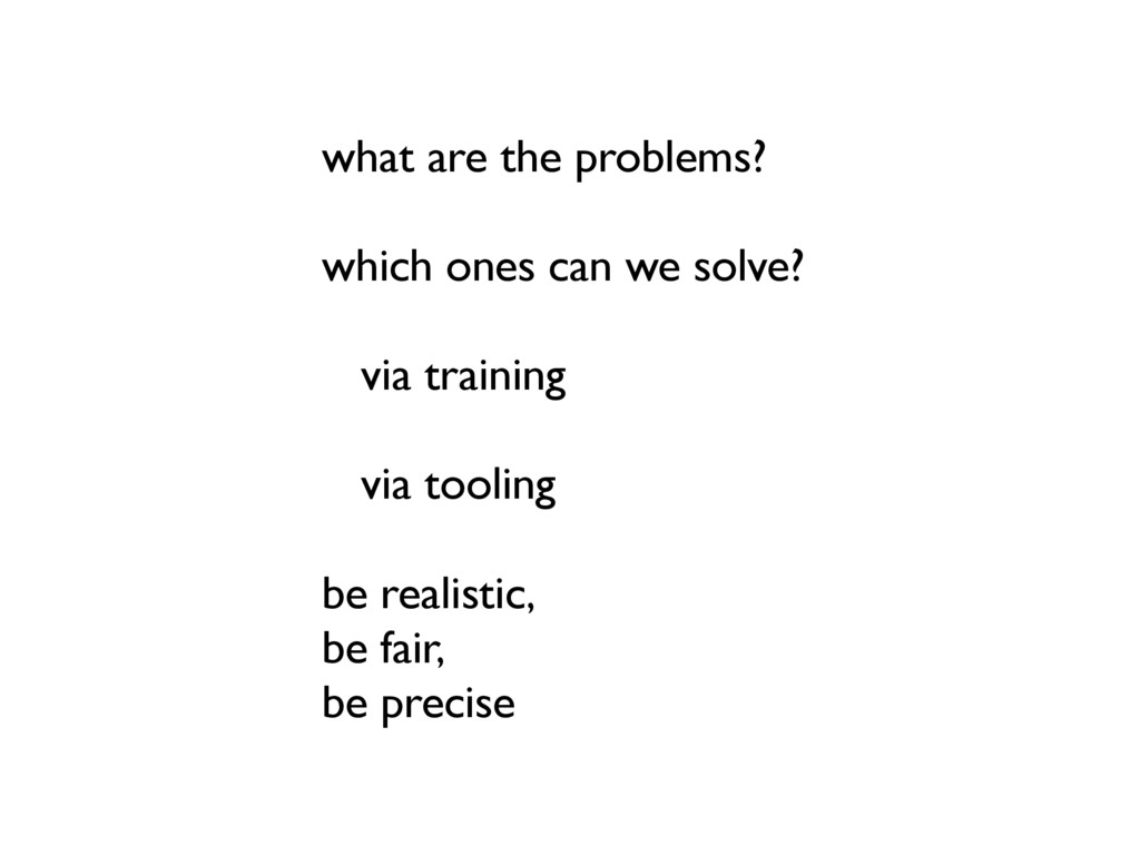 what are the problems? which ones can we solve?...