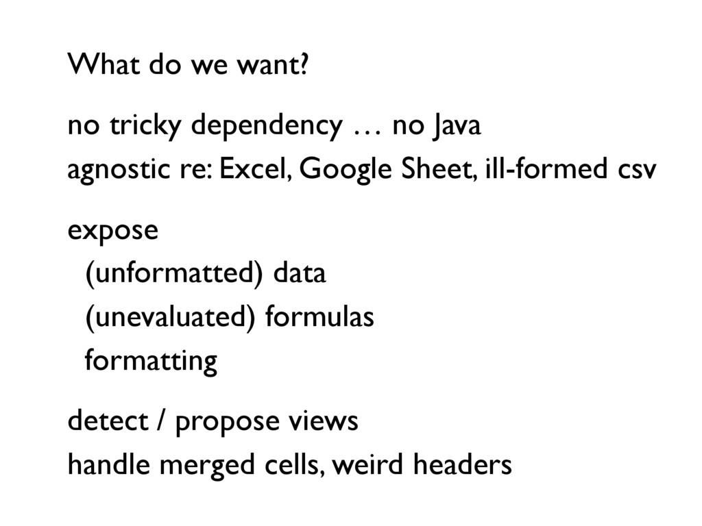 What do we want? no tricky dependency … no Java...