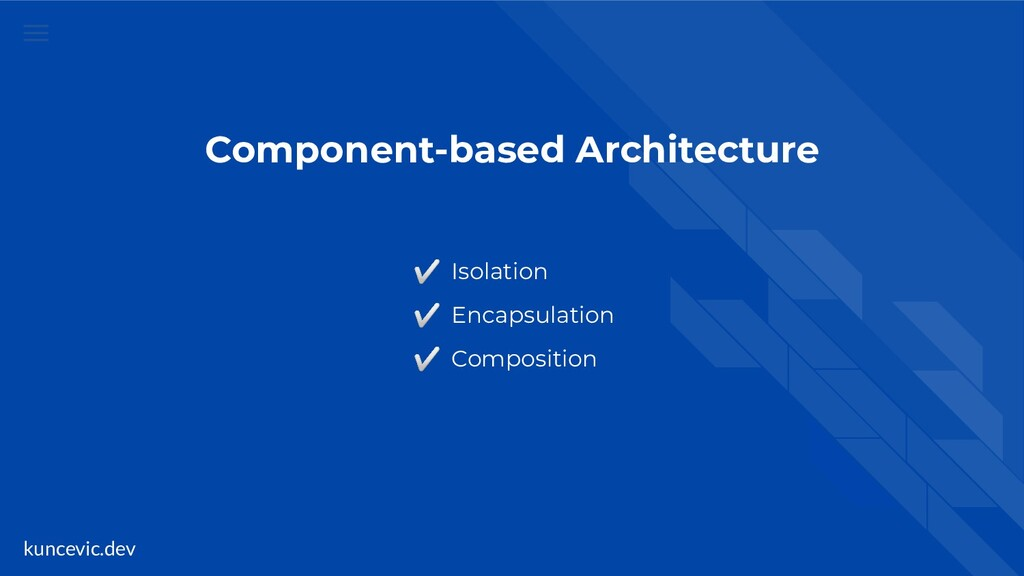 kuncevic.dev Component-based Architecture ✅ Iso...