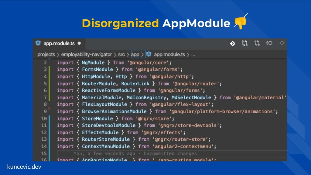 kuncevic.dev Disorganized AppModule