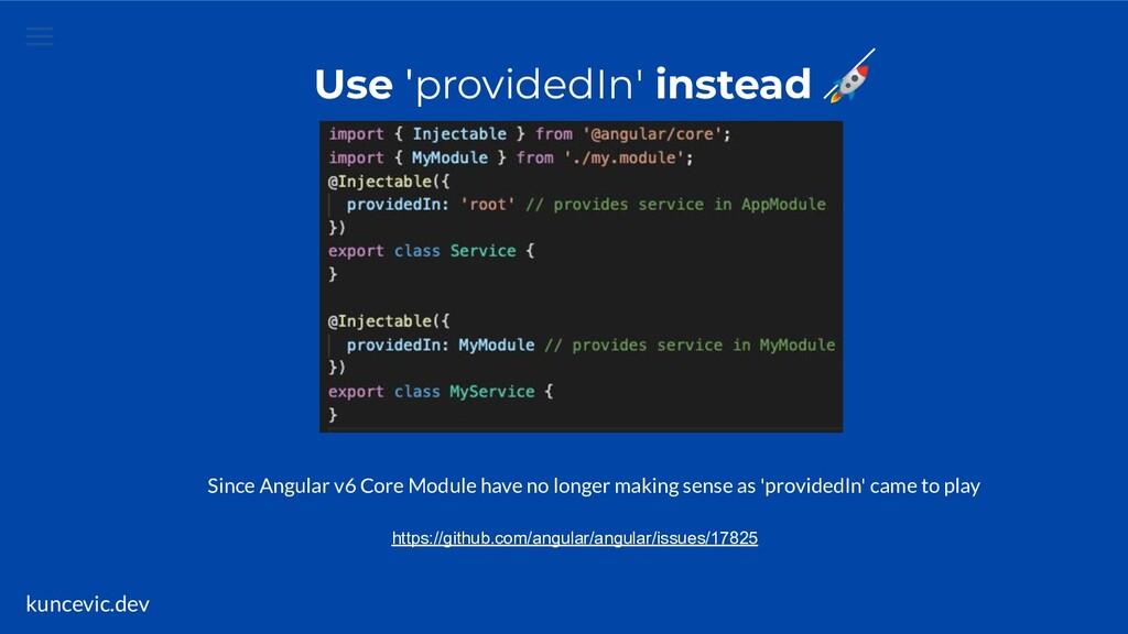kuncevic.dev Use 'providedIn' instead  Since An...