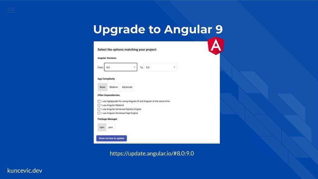 kuncevic.dev Upgrade to Angular 9 https://updat...
