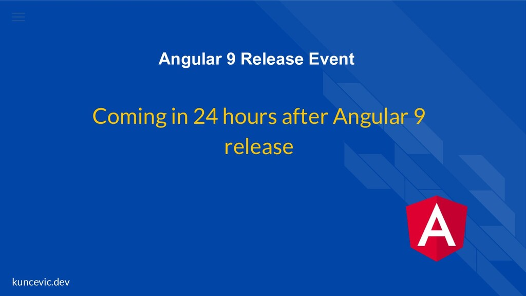 kuncevic.dev Angular 9 Release Event Coming in ...