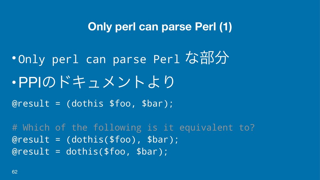 Only perl can parse Perl (1) •Only perl can par...