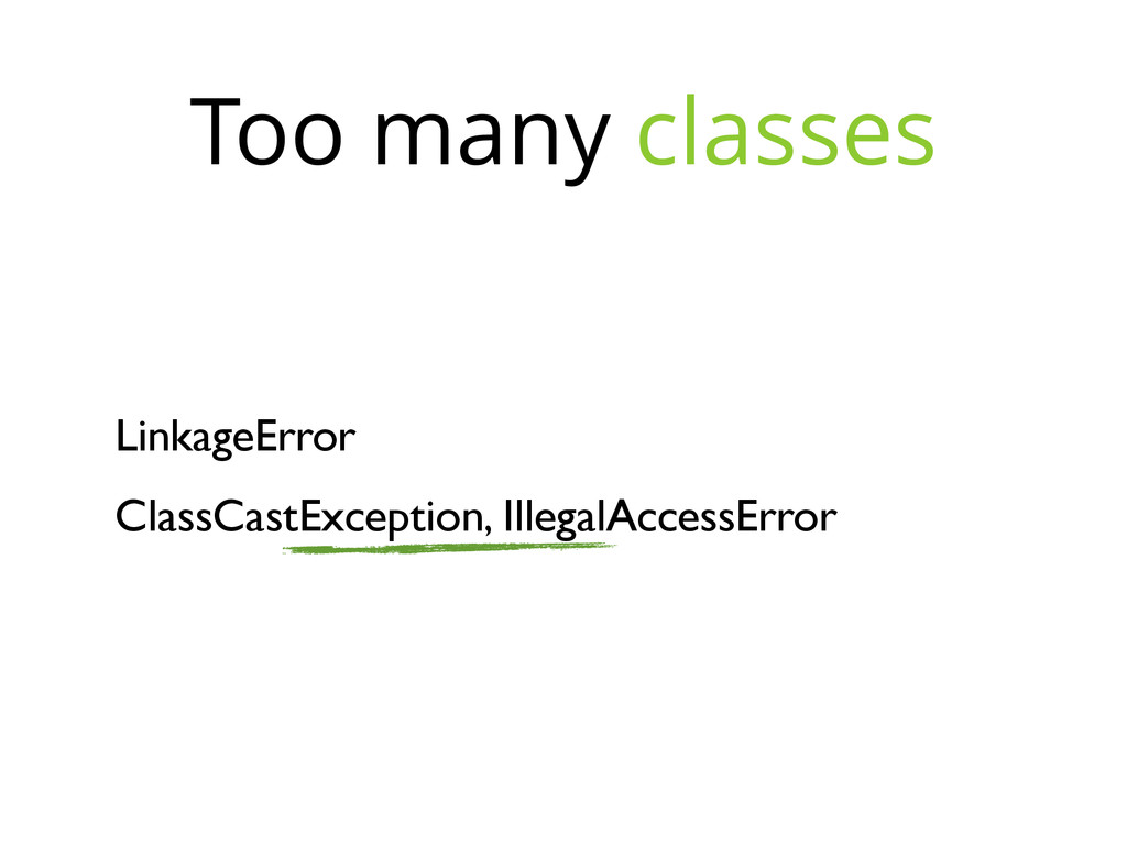 LinkageError ClassCastException, IllegalAccessE...