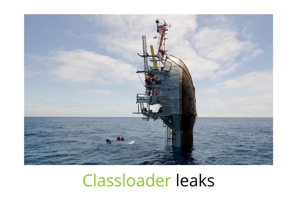 Classloader leaks