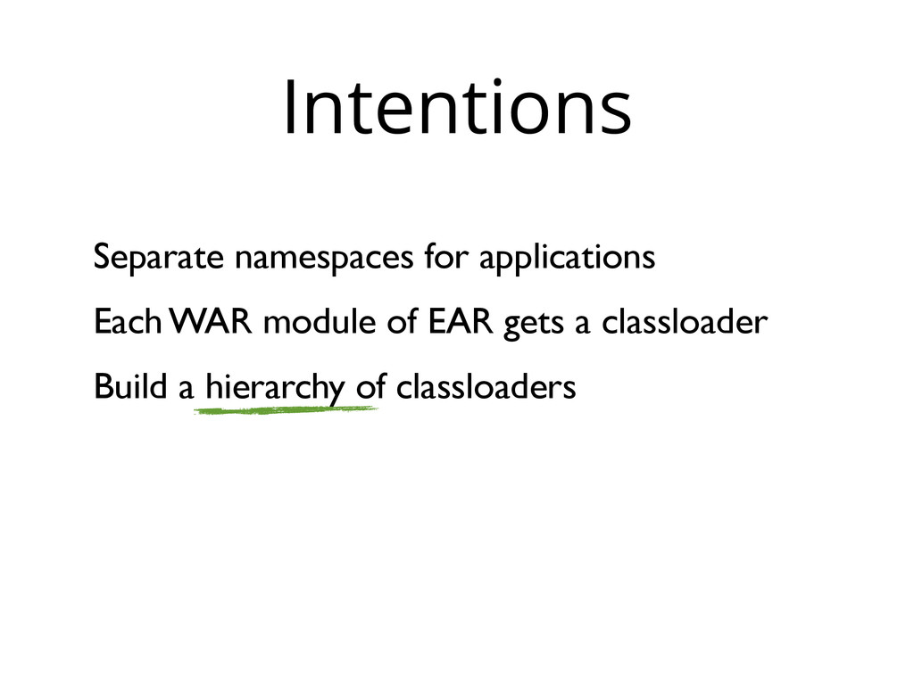 Separate namespaces for applications Each WAR m...