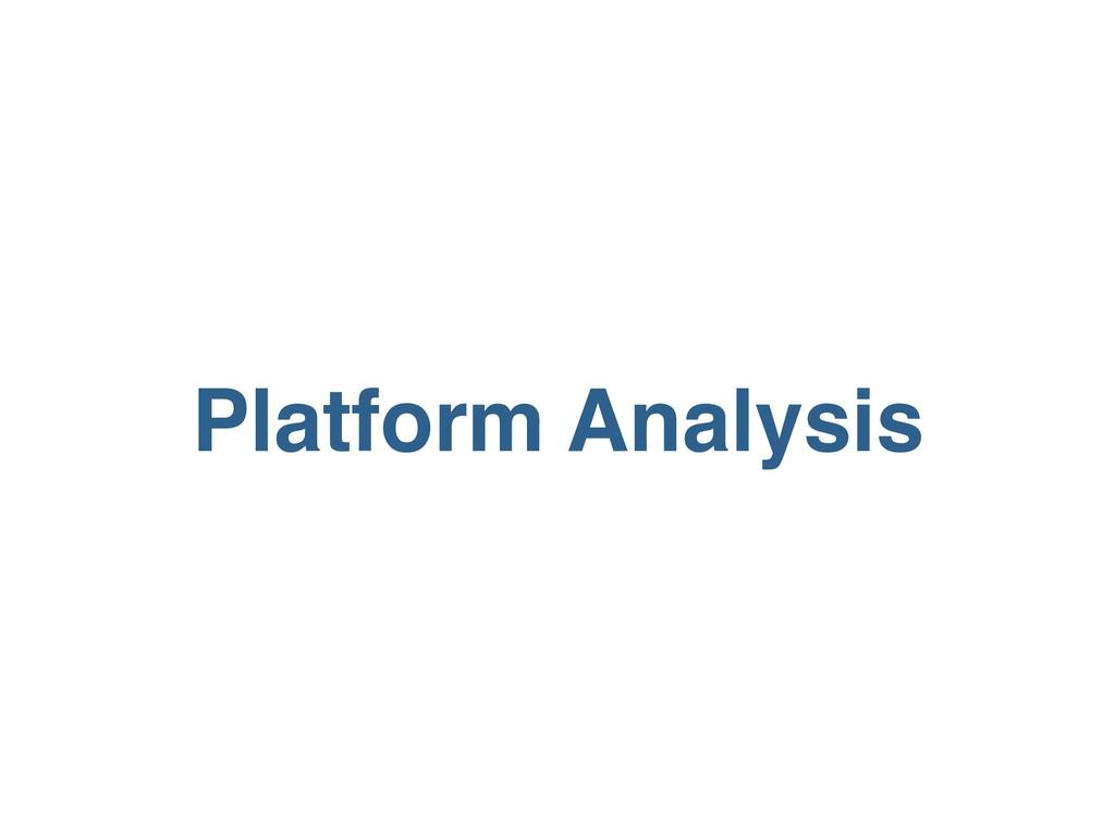 Platform Analysis
