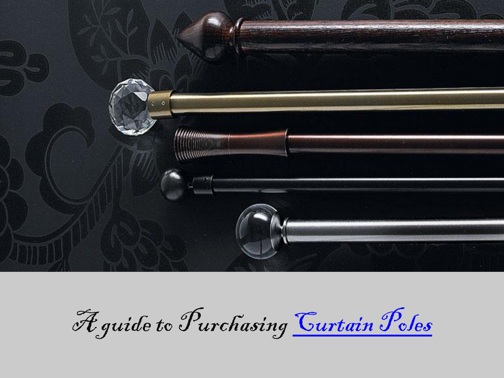 A guide to Purchasing Curtain Poles