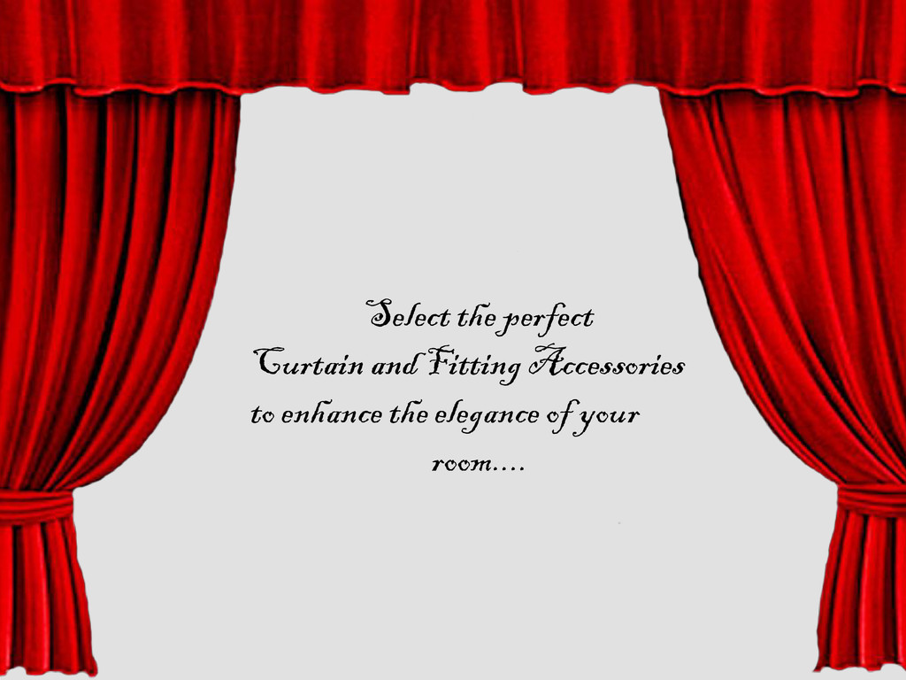 Select the perfect Curtain and Fitting Accessor...