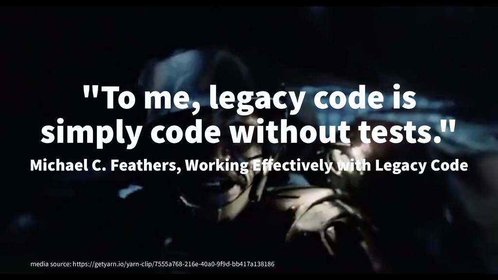 """""""To me, legacy code is simply code without test..."""