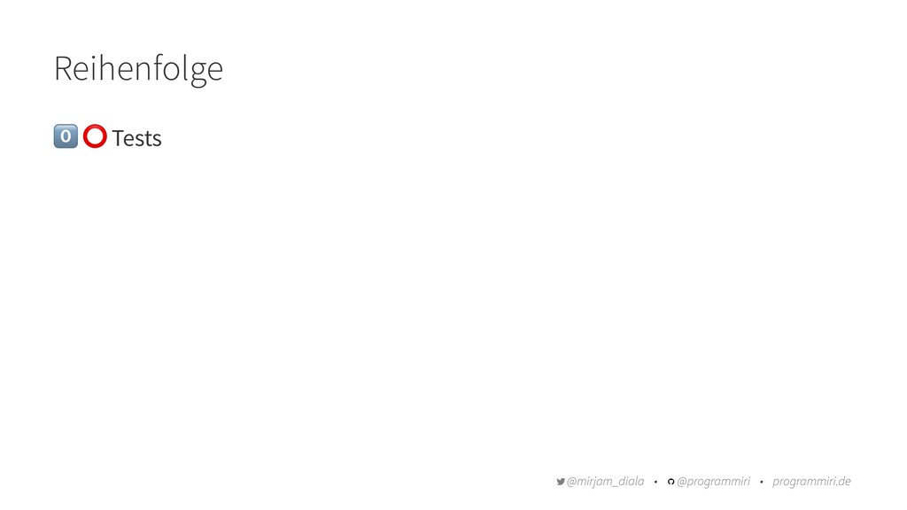 Reihenfolge ! ⭕ Tests @mirjam_diala • @programm...