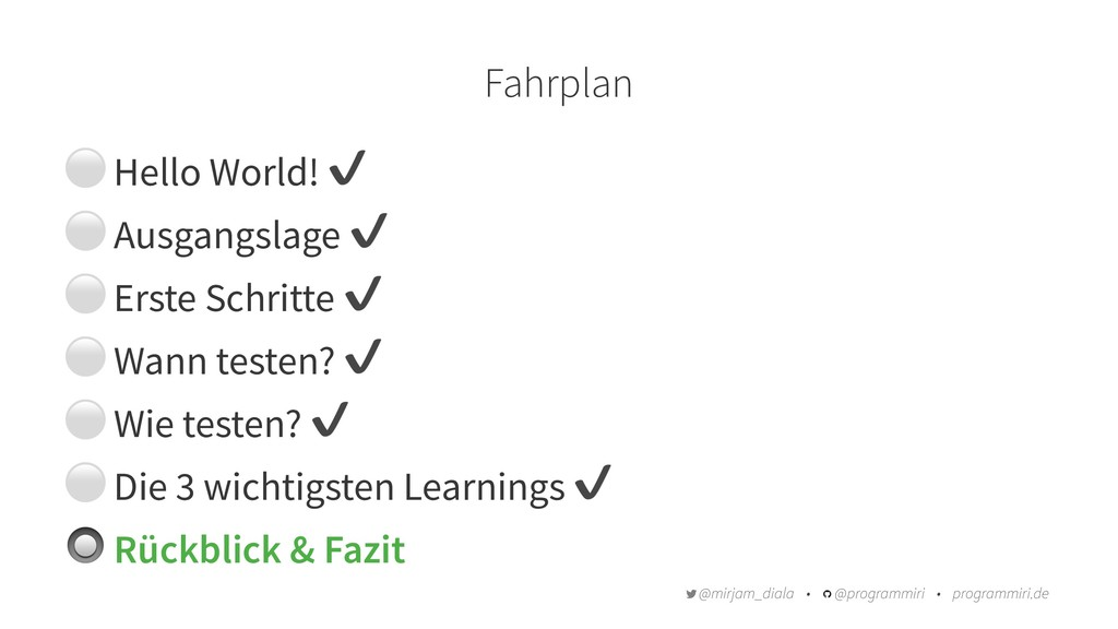 Fahrplan ⚪ Hello World! ✔ ⚪ Ausgangslage ✔ ⚪ Er...