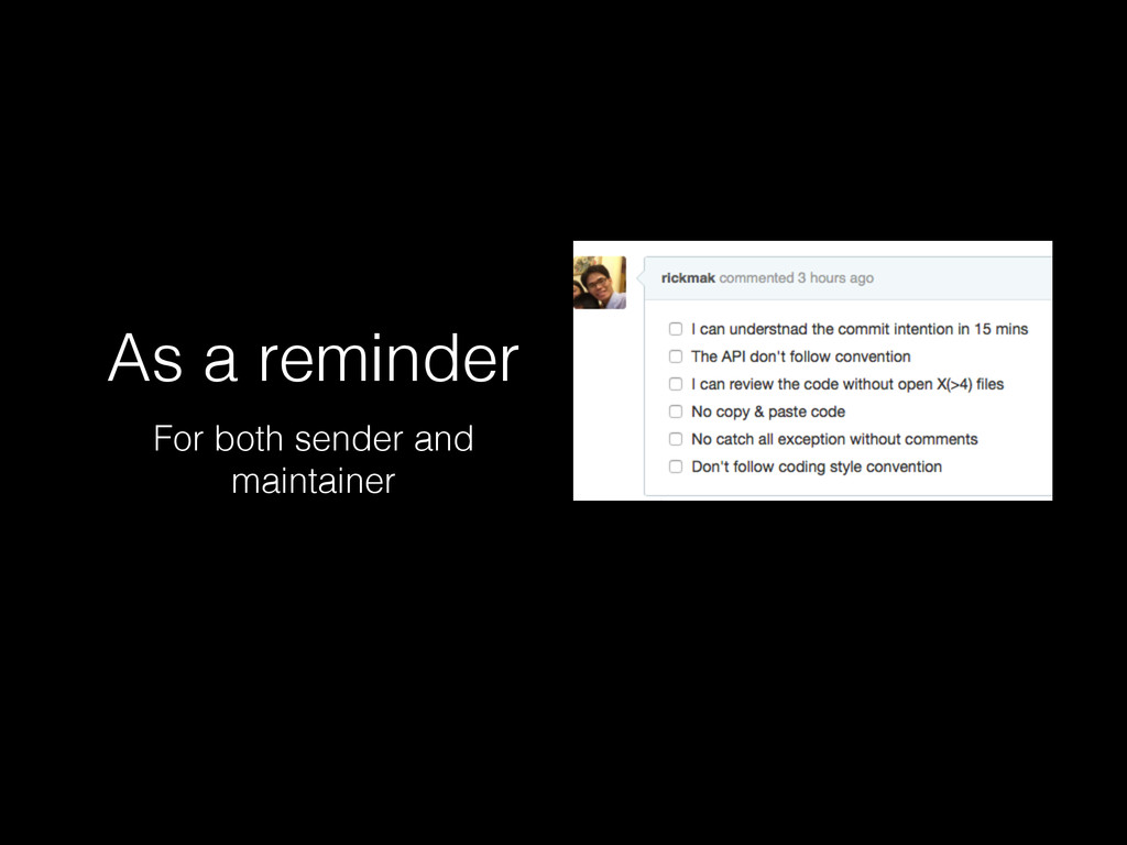 As a reminder For both sender and maintainer