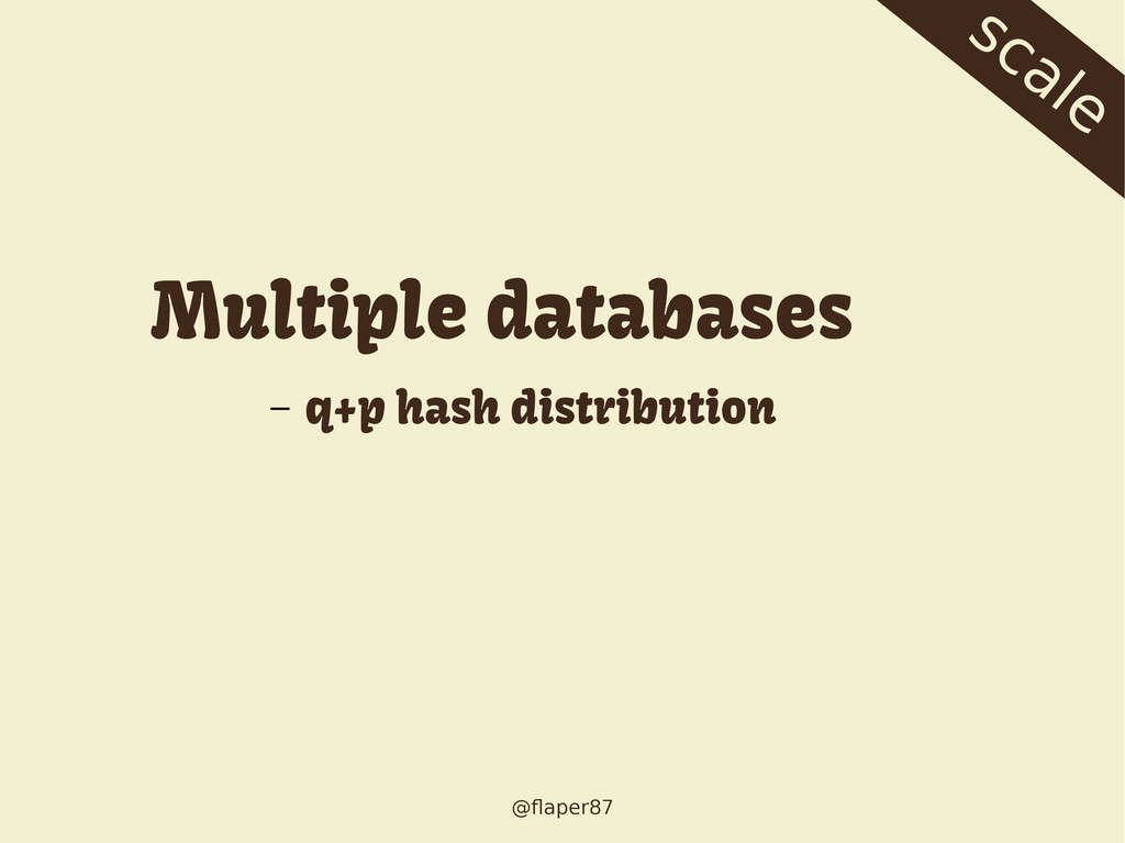 @flaper87 scale Multiple databases – q+p hash d...