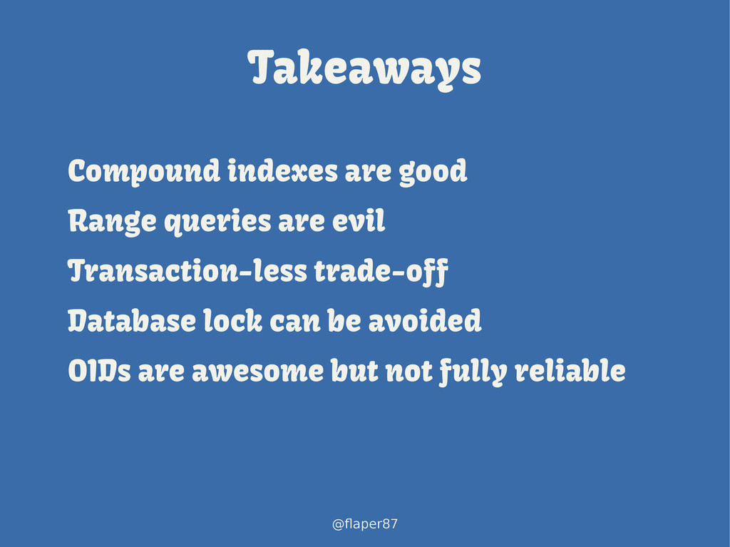 @flaper87 Takeaways Compound indexes are good R...