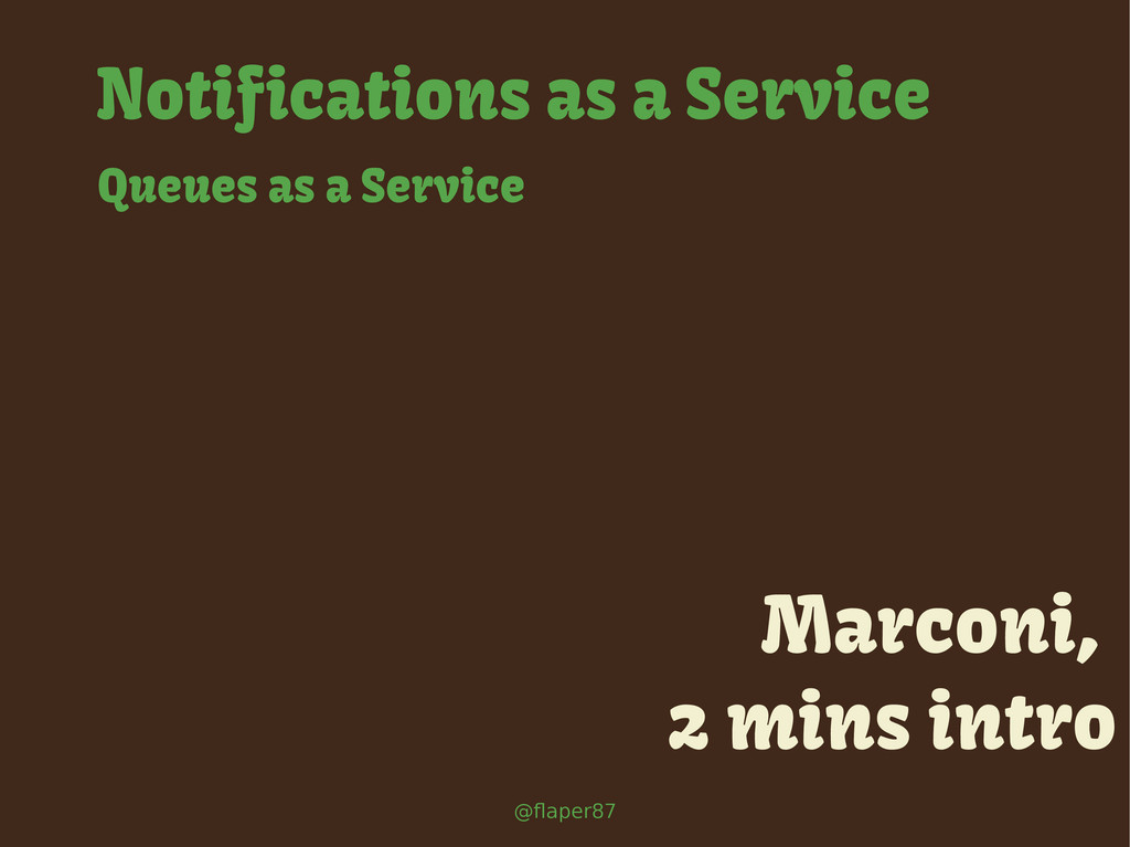 @flaper87 Marconi, 2 mins intro Notifications a...