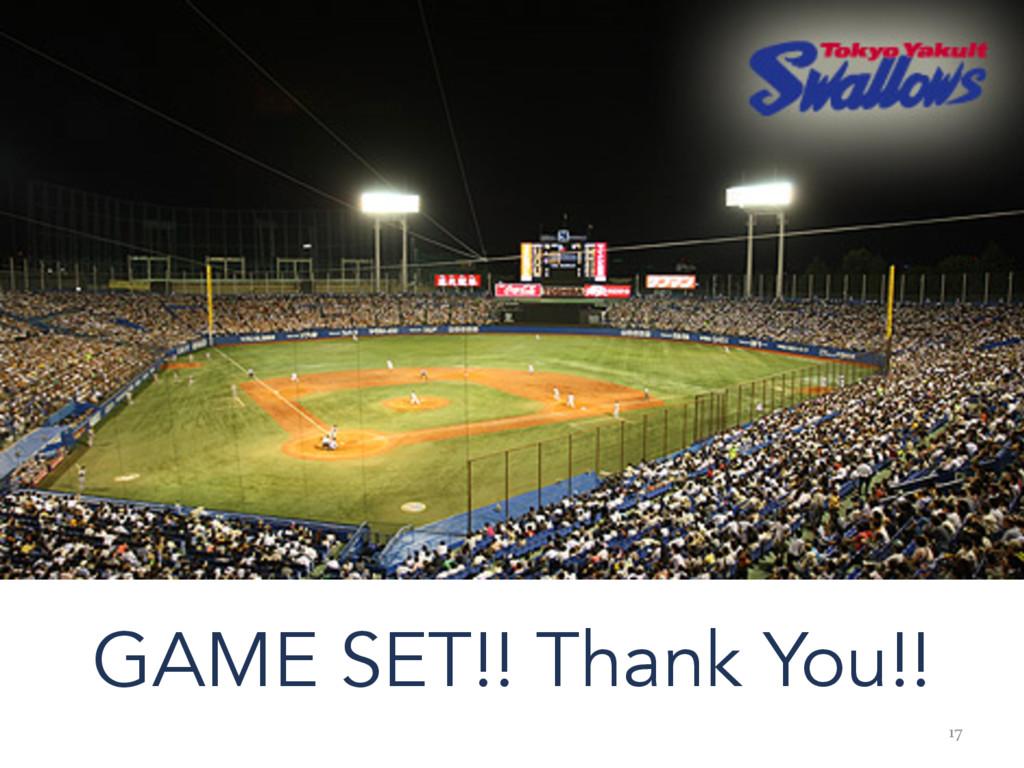 17 GAME SET!! Thank You!!