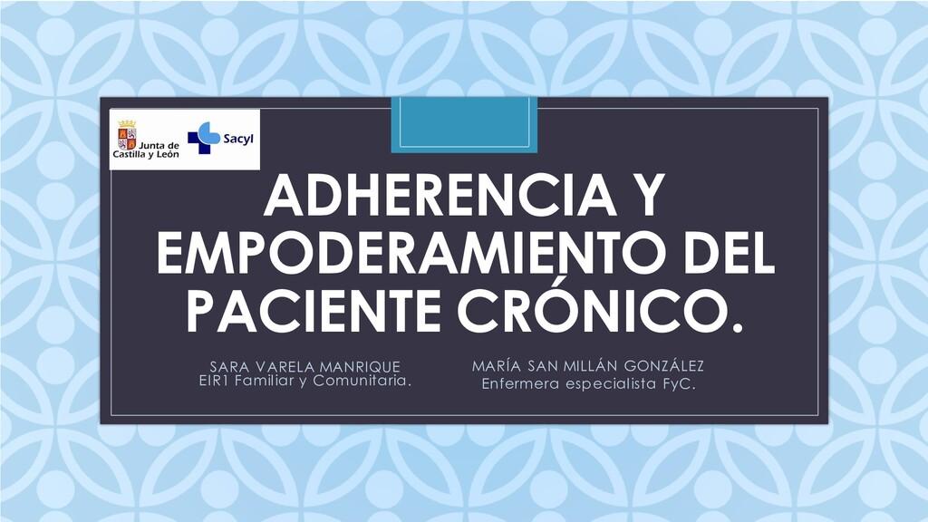 C ADHERENCIA Y EMPODERAMIENTO DEL PACIENTE CRÓN...