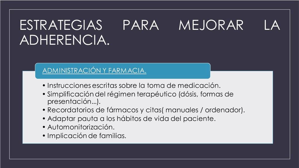 ESTRATEGIAS PARA MEJORAR LA ADHERENCIA. • Instr...